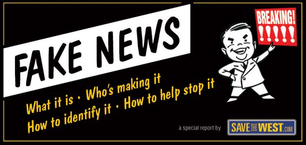 FAKE NEWS: What it is, who's creating it, how to identify it, and how to help stop it