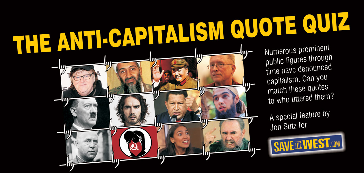 "SaveTheWest's ""ANTI-CAPITALISM QUOTE QUIZ"" : Save The West"